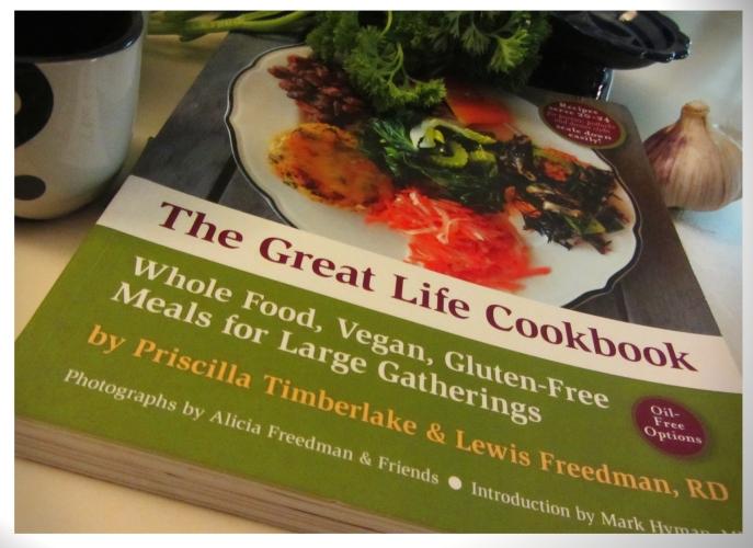 The Great Life Cookbook - #WholeFood, #Vegan, #GlutenFree, #Macrobiotic Meals for Large Gatherings
